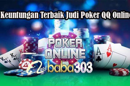 Keuntungan Terbaik Judi Poker QQ Online