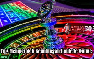 Tips Memperoleh Keuntungan Roulette Online